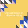 Videostrategie en videomarketing