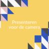 Presenteren voor de camera